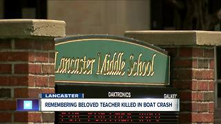 Lancaster Schools remember beloved teacher killed in boat accident - Video