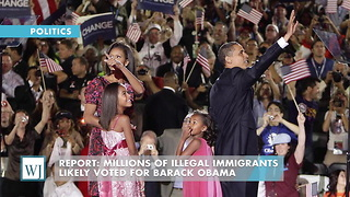 Report: Millions Of Illegal Immigrants Likely Voted For Barack Obama - Video