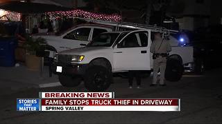Spring Valley family stops truck thief in driveway - Video
