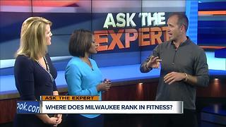 Ask The Expert: Where does Milwaukee rank in fitness - Video