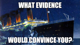 What Evidence Would Convince You?