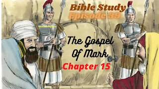 BIBLE STUDY: EPISODE 39; CHAPTERS 15 & 16