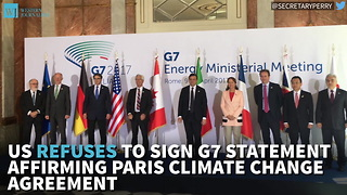 US Refuses To Sign G7 Statement Affirming Paris Climate Change Agreement - Video