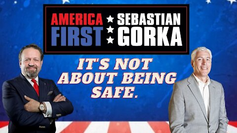 It's not about being safe. Dr. Everett Piper with Sebastian Gorka on AMERICA First