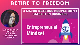 3 Major Reasons People Don't Make It In Business