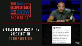 Big tech interferes in the 2020 election to help Joe Biden - Dan Bongino Show Clips
