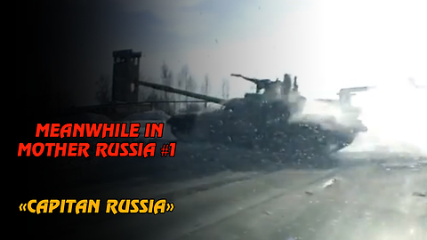 Meanwhile in Mother Russia #1