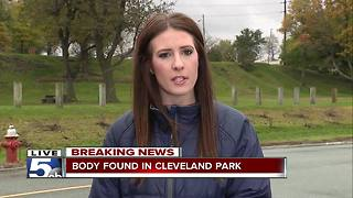Body found in Cleveland park Sunday morning - Video
