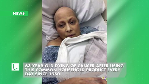 63-Year-Old Dying of Cancer After Using This Common Household Product Every Day Since 1950