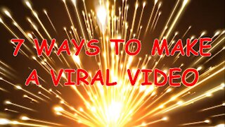 7 ways to make a viral video (humor)