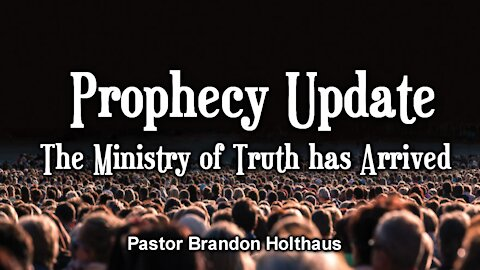 Prophecy Update: The Ministry of Truth has Arrived