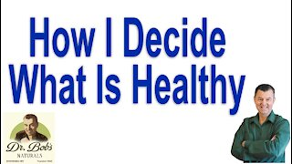 How I Decide What Is Healthy?