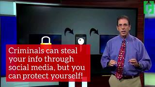 Criminals can steal your info through social media, but you can protect yourself! - Video