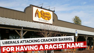 "Liberals Attack Cracker Barrel For ""Racist Name"" - Video"