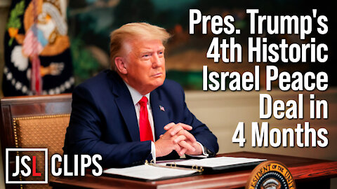 President Trump Brokers 4th Historic Israel Peace Deal in the Last 4 Months