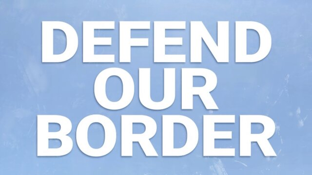 Defend Our Border