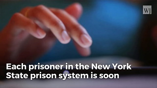 Every Inmate In New York State Prisons Is Getting A Free Tablet - Video