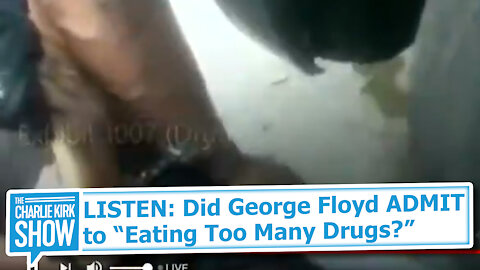 """LISTEN: Did George Floyd ADMIT to """"Eating Too Many Drugs?"""""""