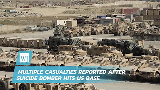 Multiple Casualties Reported After Suicide Bomber Hits US Base - Video