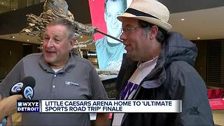 Little Caesars Arena home to Ultimate Sports Road Trip finale - Video
