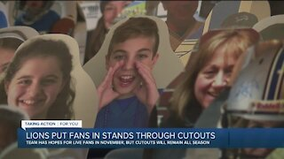 Lions put fans in stands through cutouts