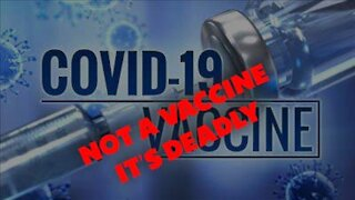 Covid-19 Vaccine- It's Not a Vaccine it's Killing People