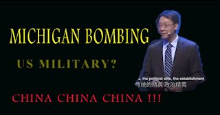 MICHIGAN BOMBING! BANS...CHINA CHINA CHINA!!!