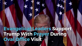 Evangelical Leaders Support Trump With Prayer During Oval Office Visit