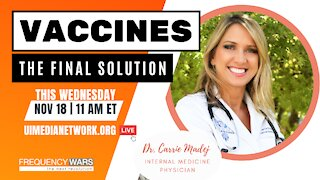 Vaccines: The Final Solution | Dr. Carrie Madej