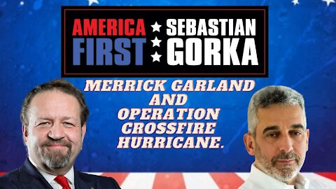 Merrick Garland and Op. Crossfire Hurricane. Lee Smith with Sebastian Gorka on AMERICA First