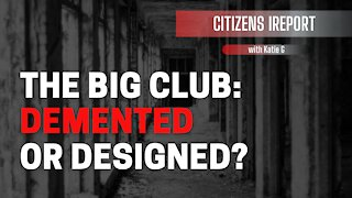 The Big Club: Demented or Designed?