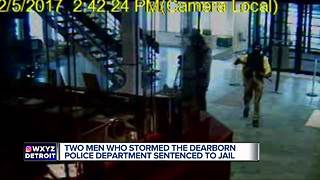 Two men who stormed the Dearborn Police Department sentenced to jail - Video