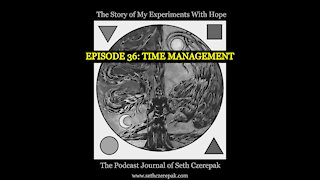 Experiments With Hope - Episode 36: Time Management