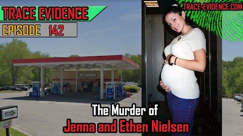 142 - The Murder of Jenna and Ethen Nielsen