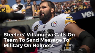 Steelers' Villanueva Calls On Team To Send Message To Military On Helmets - Video