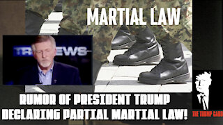 Rumor of President Trump declaring Limited Martial Law!