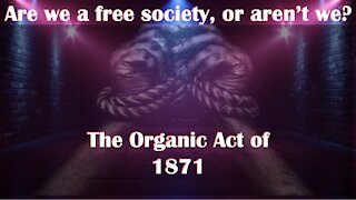 Stealing America: The Long Game (video 10) The Act of 1871