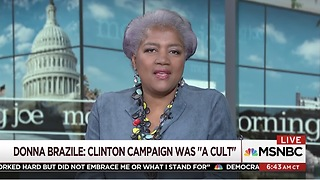 Donna Brazile: Clinton Campaign Was A Cult - Video