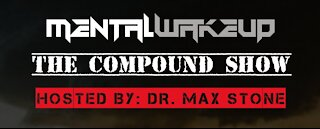 Mental Wakeup - The Compound - Episode 6 w/ Shaleena Moonstar and other guests
