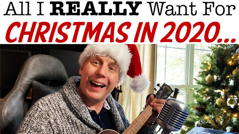 ALL I REALLY WANT FOR CHRISTMAS IN 2020...