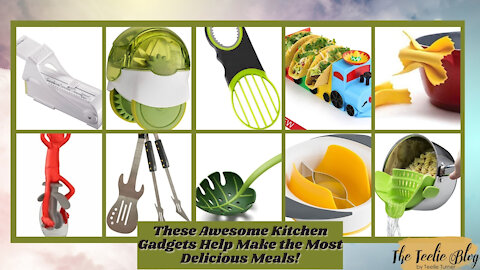 The Teelie Blog | These Awesome Kitchen Gadgets Help Make the Most Delicious Meals! | Teelie Turner