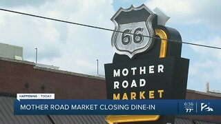 Mother Road Market closing dine-in