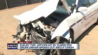 Shelby Township officer hit by suspected drunk driver speaks out about crash