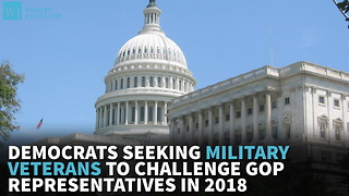 Democrats Seeking Military Veterans To Challenge GOP Representatives In 2018 - Video