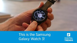 Samsung Galaxy Watch 3 Hands-On!