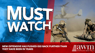 NEW OFFENSIVE HAS PUSHED ISIS BACK FURTHER THAN THEY HAVE BEEN IN YEARS - Video