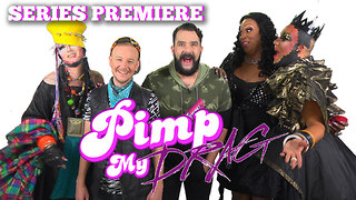 PIMP MY DRAG: Premiere Episode - A Drag Makeover Special - Video