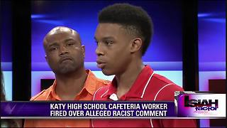 Katy High School cafeteria worker fired over alleged racist comment - Video