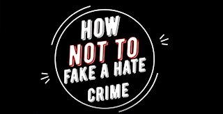 How Not To Fake A Hate Crime (Parody)