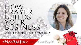 How Prayer Builds your Business with Barbara Carneiro